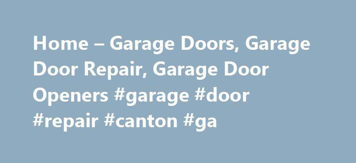 Home U2013 Garage Doors, Garage Door Repair, Garage Door Openers #garage #door