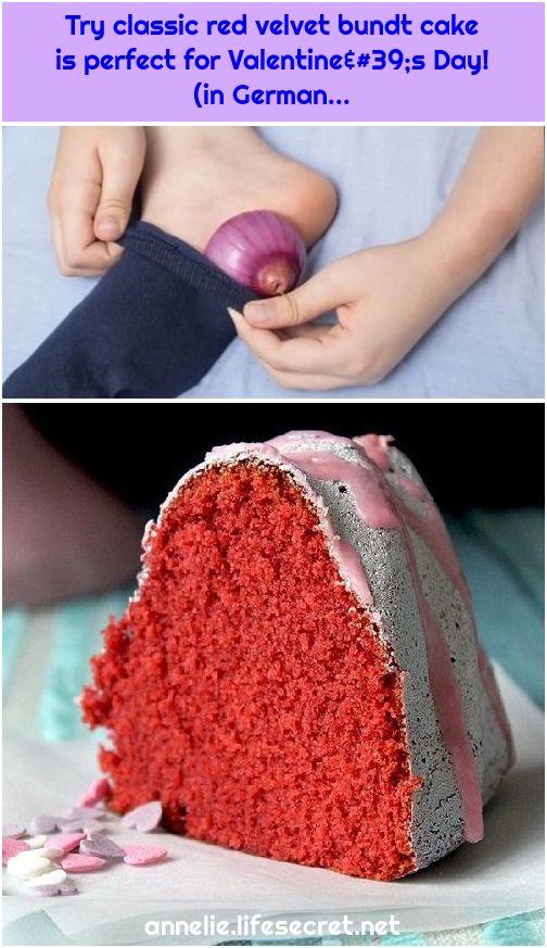 Try classic red velvet bundt cake is perfect for Valentine039s Day in German Warum auch du dir eine Zwiebel in eine Socke stecken solltest Zwiebeln in eine  Warum auch du...