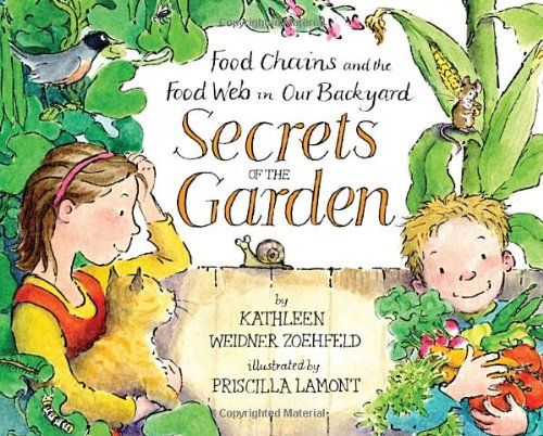 secrets of the garden food chains and the food web in our backyard kathleen weidner zoehfeld priscilla lamont 9780385753647 amazon com books