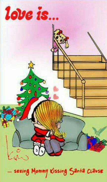 Love is... seeing mommy kissing santa clause