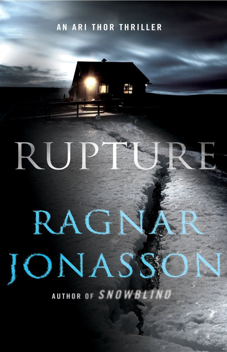 Ragnar Jonasson Rupture Awordfromjojo Mystery Crime Ragnarjonasson Scandinavian Thriller Mystery Writing Crime Fiction