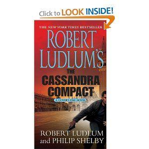 The Cassandra Compact Robert Ludlum Covert One 2 Robert Ludlum First Novel Cassandra