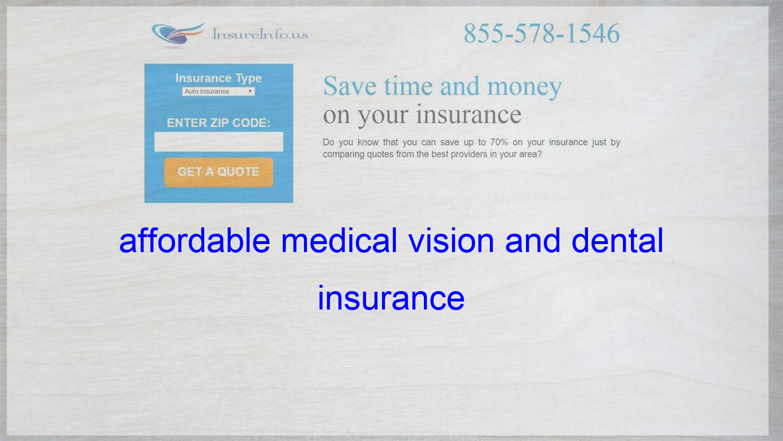 Affordable Medical Vision And Dental Insurance Life Insurance
