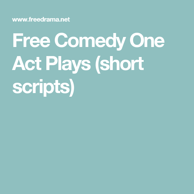 Free Comedy One Act Plays (short scripts) | School | Comedy