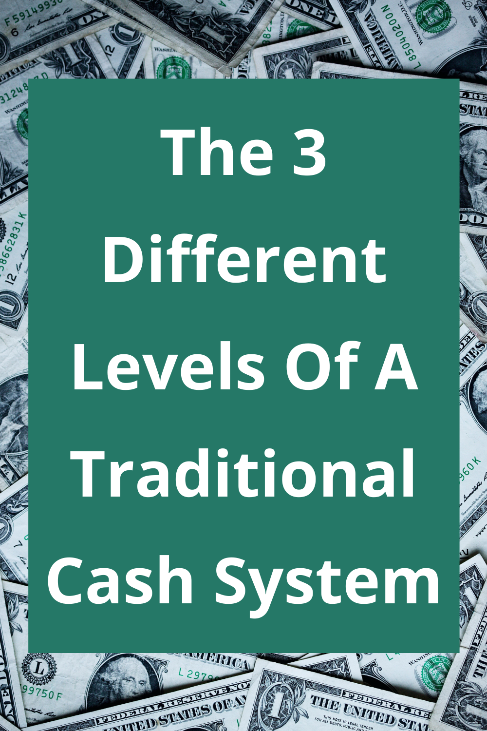 The 3 Different Levels Of A Traditional Cash System
