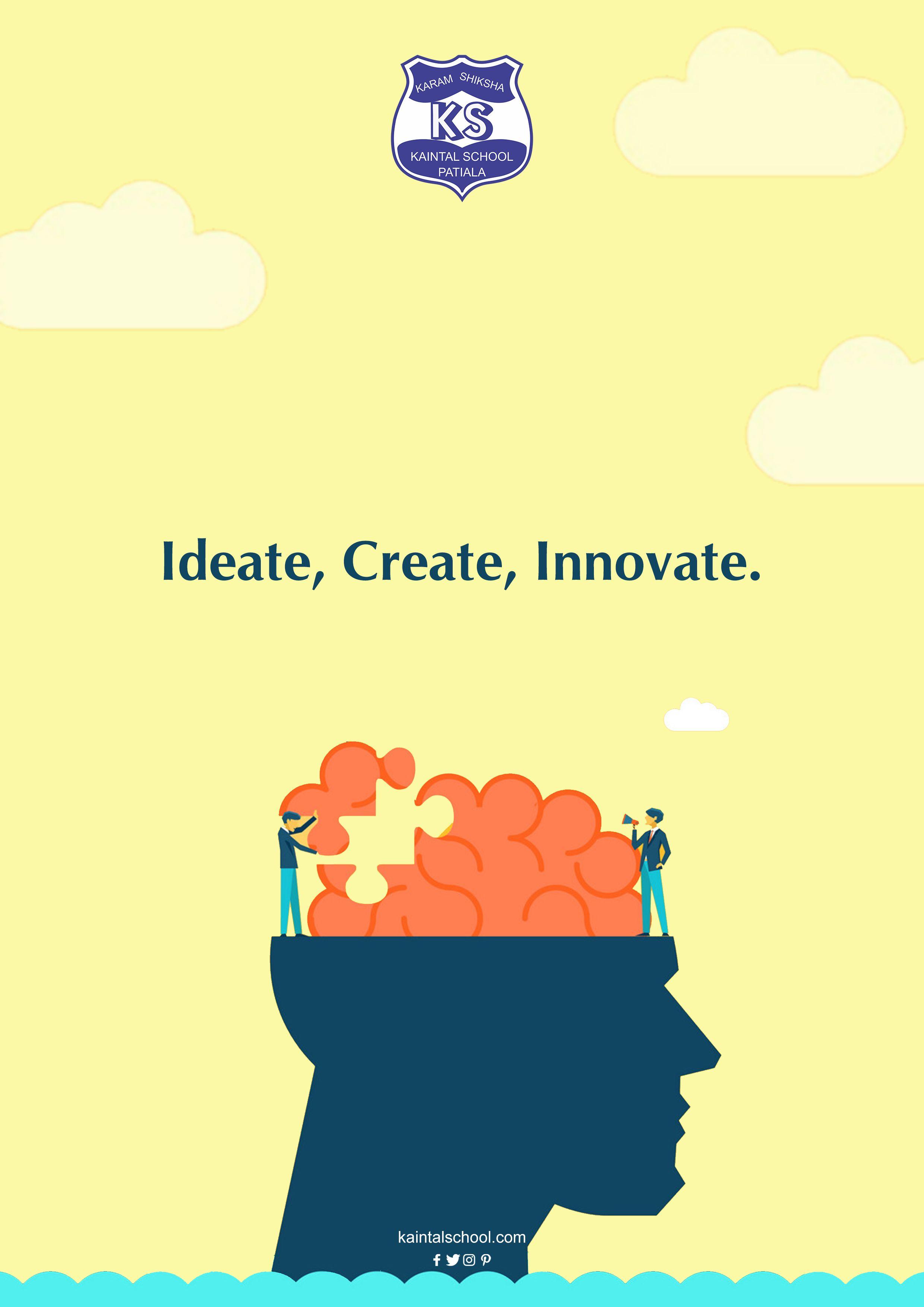 Ideate Create And Innovate At Kaintal School Kaintalschool Patiala Icse School Education Students School Fun School Tops School