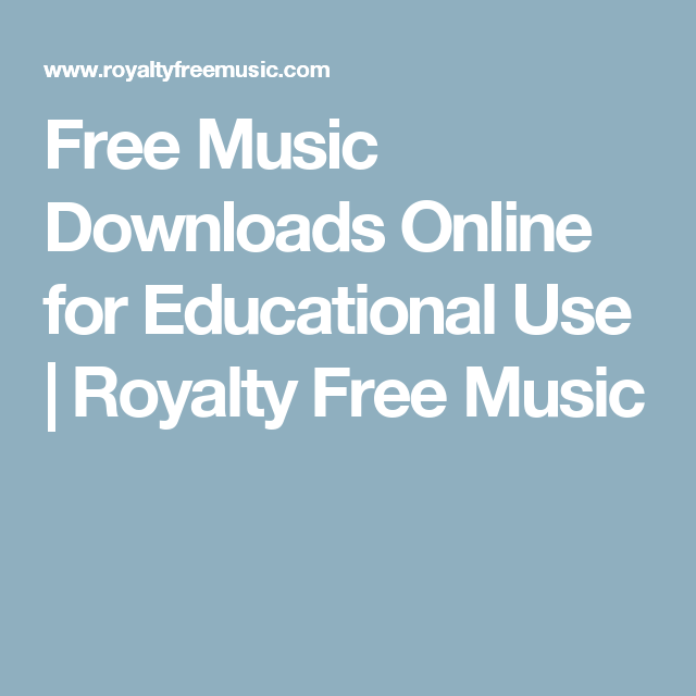 free music downloads online for educational use royalty free music