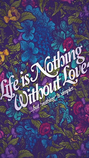 Life Nothing Without Love Quotes Wallpaper For Mobile Wallpapers