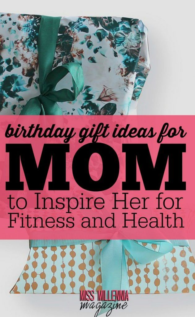 We Listed Some Birthday Gift Ideas For Mom That Could Ooze Her To Stay Fit Wouldnt It Be Satisfactory You Look At Your With Improved Fitness