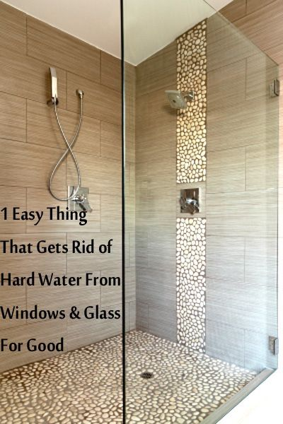 1 Easy Thing That Gets Rid Of Hard Water From Glass And Windows For  Good.Apply Rain X (original Formula) To Clean Shower Walls To Prevent Water  Spots.