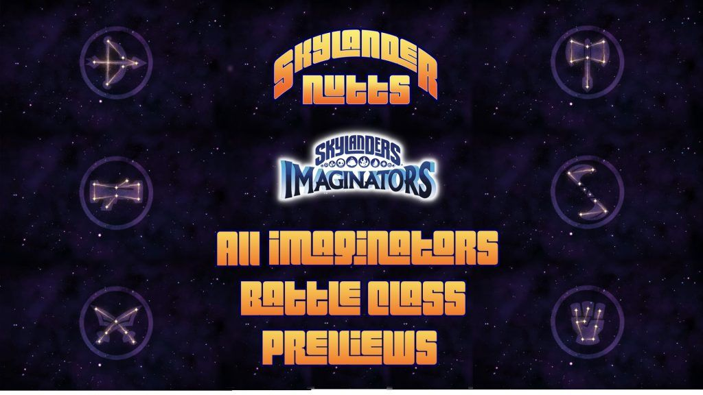 Skylanders Imaginatos - All Imaginators Battle Class Previews. A couple of weeks ago I posted all of the Sensei Previews for Skylanders Imaginators. Today I'm showing the Imaginators Battle Class Previews. Enjoy!