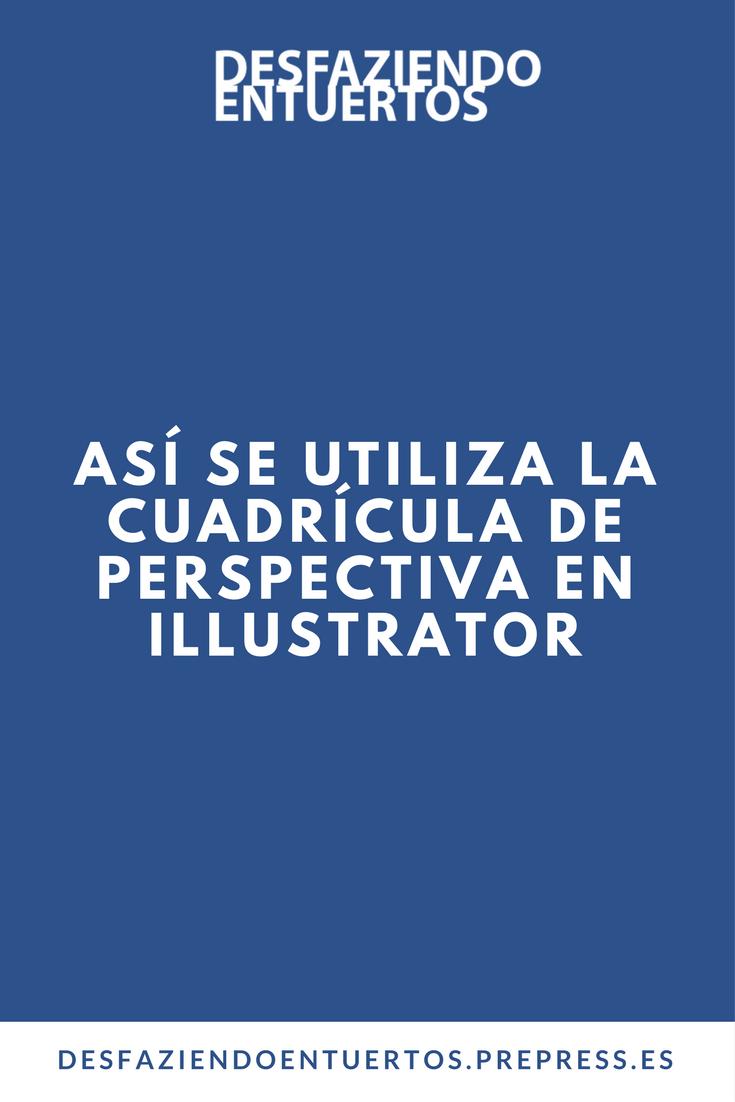 Así se utiliza la Cuadrícula de Perspectiva en Illustrator ...