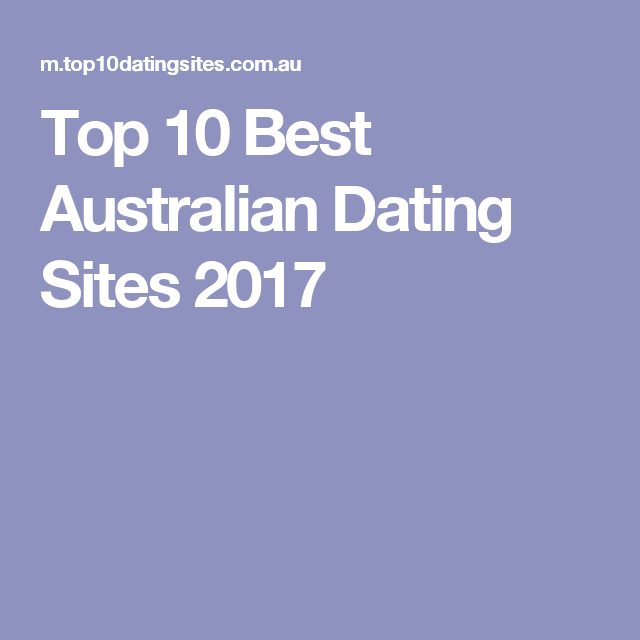 Best dating sites 2017 australia