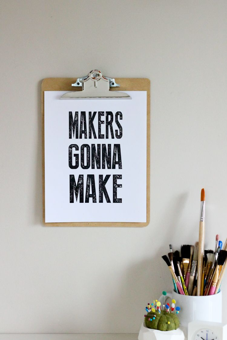 Makers Gonna Make - Free printable quotes // Delia Creates