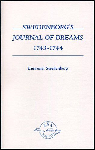 Swedenborg's Journal of Dreams, 1743-1744 by Emanuel Swedenborg,http://www.amazon.com/dp/0915221675/ref=cm_sw_r_pi_dp_Pds.sb0JR9S642C7