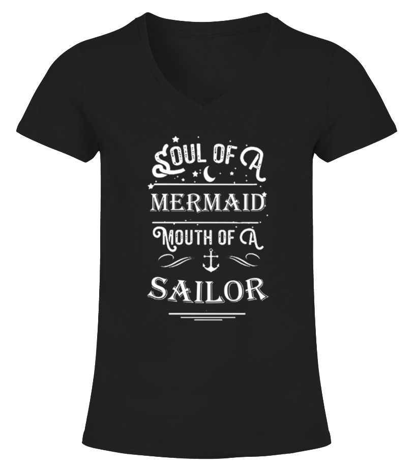 Soul Of A Mermaid Mouth Of A Sailor T-Shirt.           IMPORTANT: These shirts are only available for a LIMITED TIME, so act fast and order yours now!       TIP: If you buy 2 or more (hint: make a gift for someone or team up) you'll save quite a lot on shipping.        Guaranteed safe and secure checkout via:    Paypal | VISA | MASTERCARD        Click the GREEN BUTTON, select your size and style.        ?? Click GREEN BUTTON Below To Order ??       To contact us via e-mail, please go...