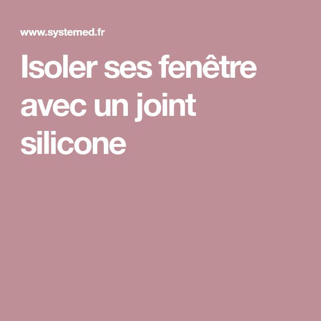 Isoler Ses Fenetre Avec Un Joint Silicone Isolation Fenetre Silicone Et Joint Fenetre