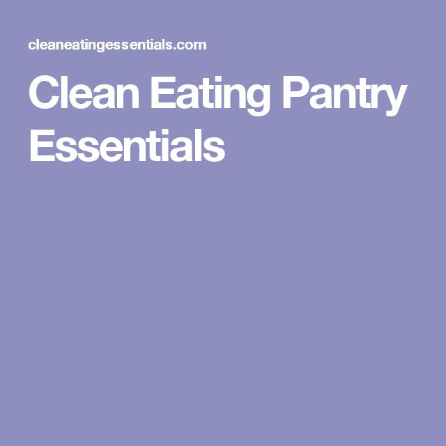 Clean Eating Pantry Essentials