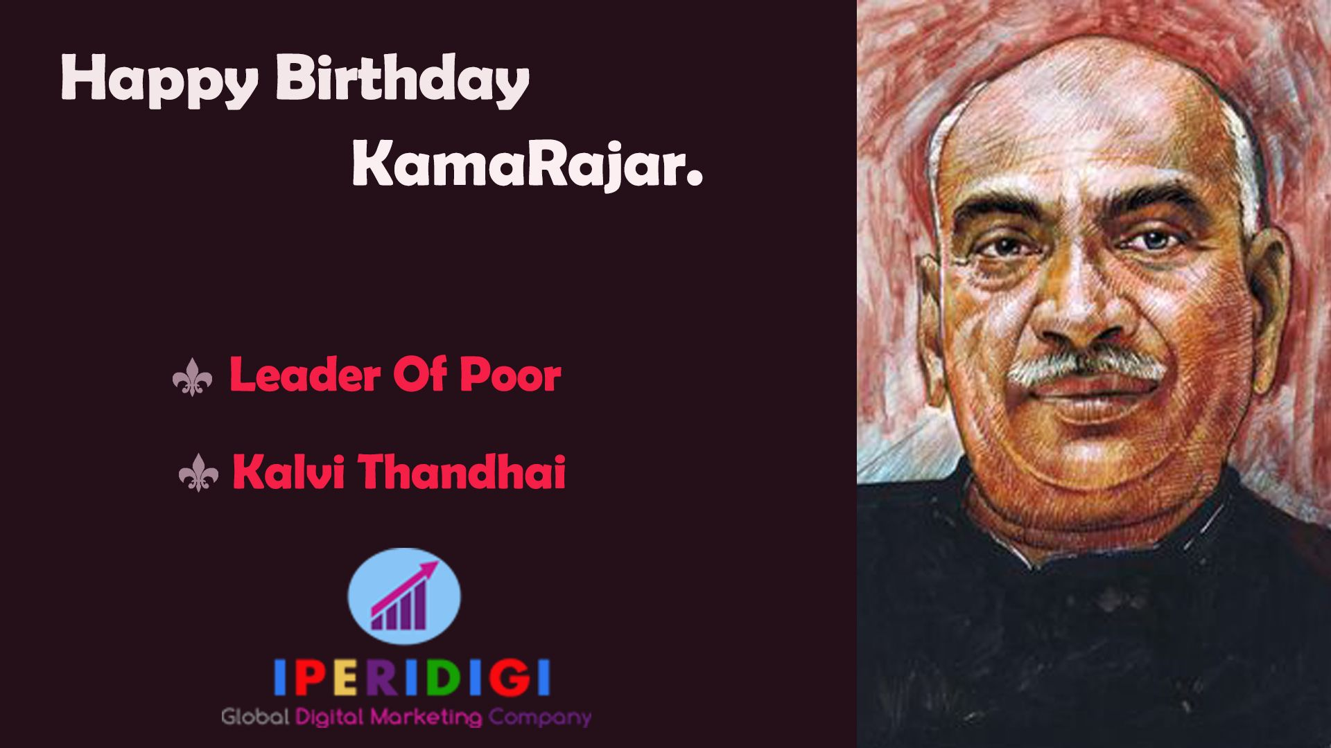 Kamaraj was born on 15 July 1903 in Virudhunagar, Tamil
