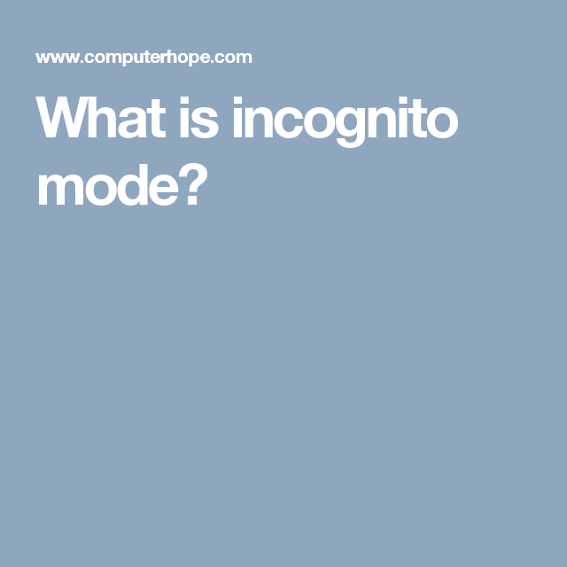 What Is Incognito Mode Incognito Computer Dictionary Computer Programming