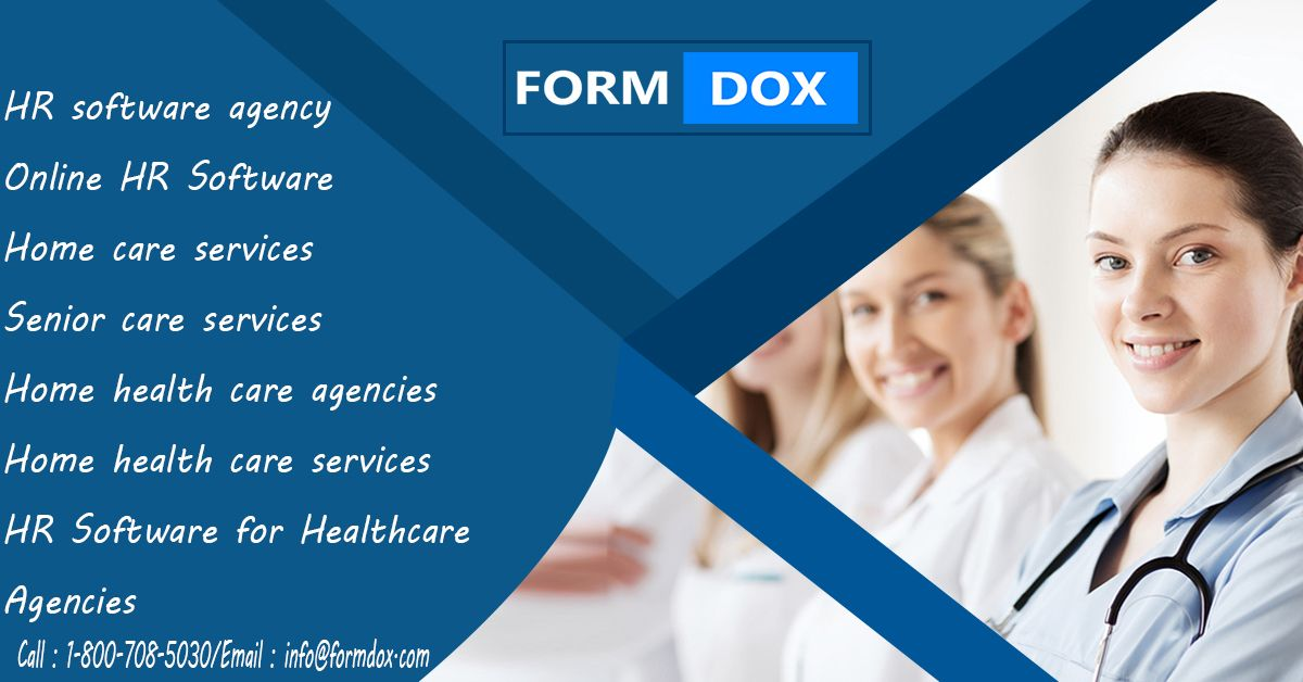 Hr Software Agency And Formdox Is The Best Combination For Providing Home Health Care Services Home Health Care Health Care Services Senior Care Services
