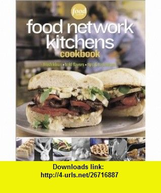 Food network kitchens cookbook food network kitchens jennifer food network kitchens cookbook food network kitchens jennifer darling isbn 10 0696227207 forumfinder Gallery