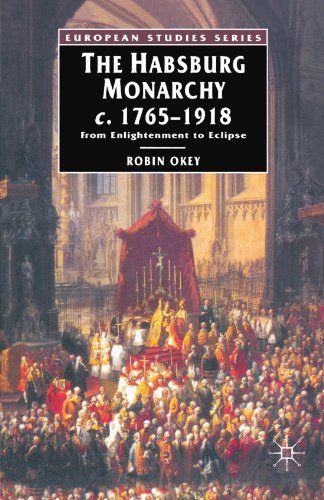 The Habsburg Monarchy C 1765 1918 From Enlightenment To Eclipse By Robin Okey Http Www Amazon Com Dp 0333396545 Ref Cm Sw R P Monarchy Enlightenment Books