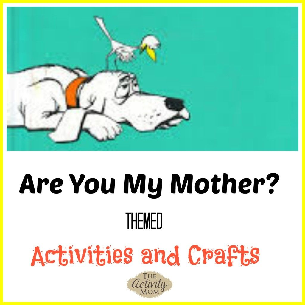 Are You My Mother Themed Activities The Activity Mom
