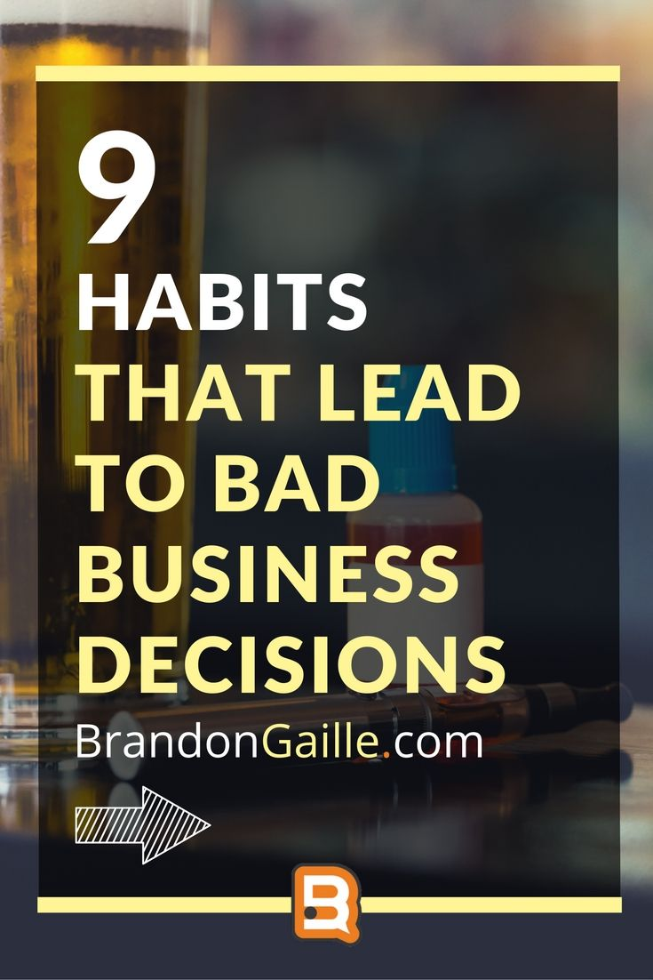 5 Bad Decision-Making Habits That Can Destroy Your Business