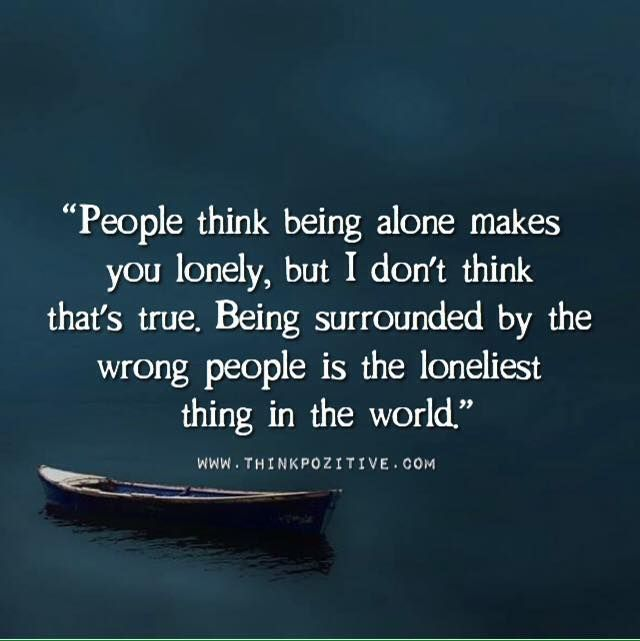 Inspirational Positive Quotes People Think Being Alone Makes You Lonely Via Thinkpozitive Com Positive Outlook Quotes Positive Quotes Wisdom Quotes Funny