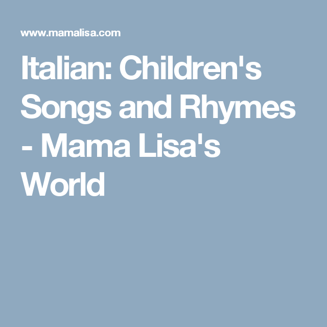 Italian: Children's Songs and Rhymes - Mama Lisa's World
