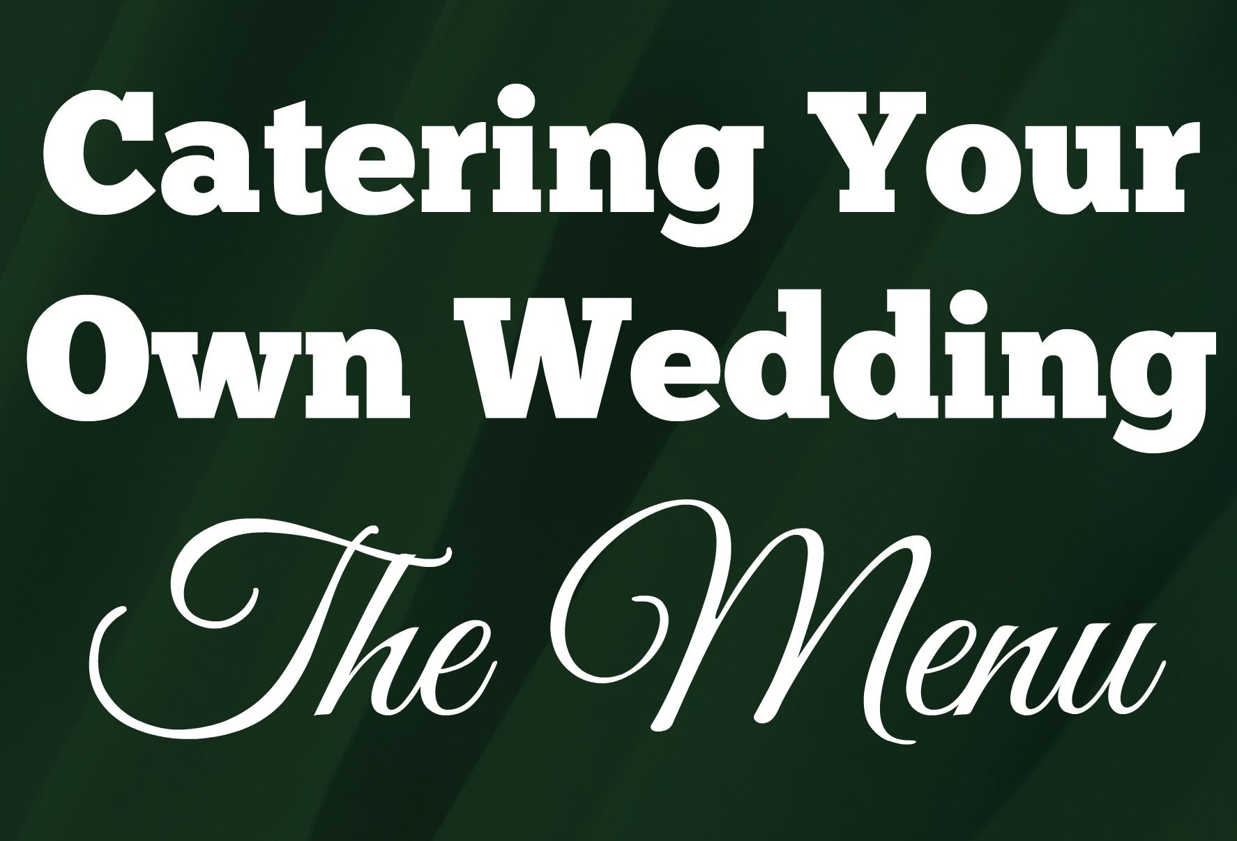 How To Cater Your Own Wedding Fall Wedding Menu Wedding