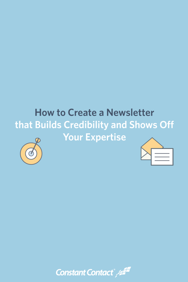 How to Create an #Email Newsletter that Builds Credibility and Shows Off Your Expertise
