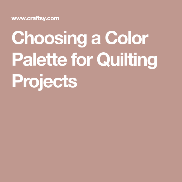 Choosing a Color Palette for Quilting Projects