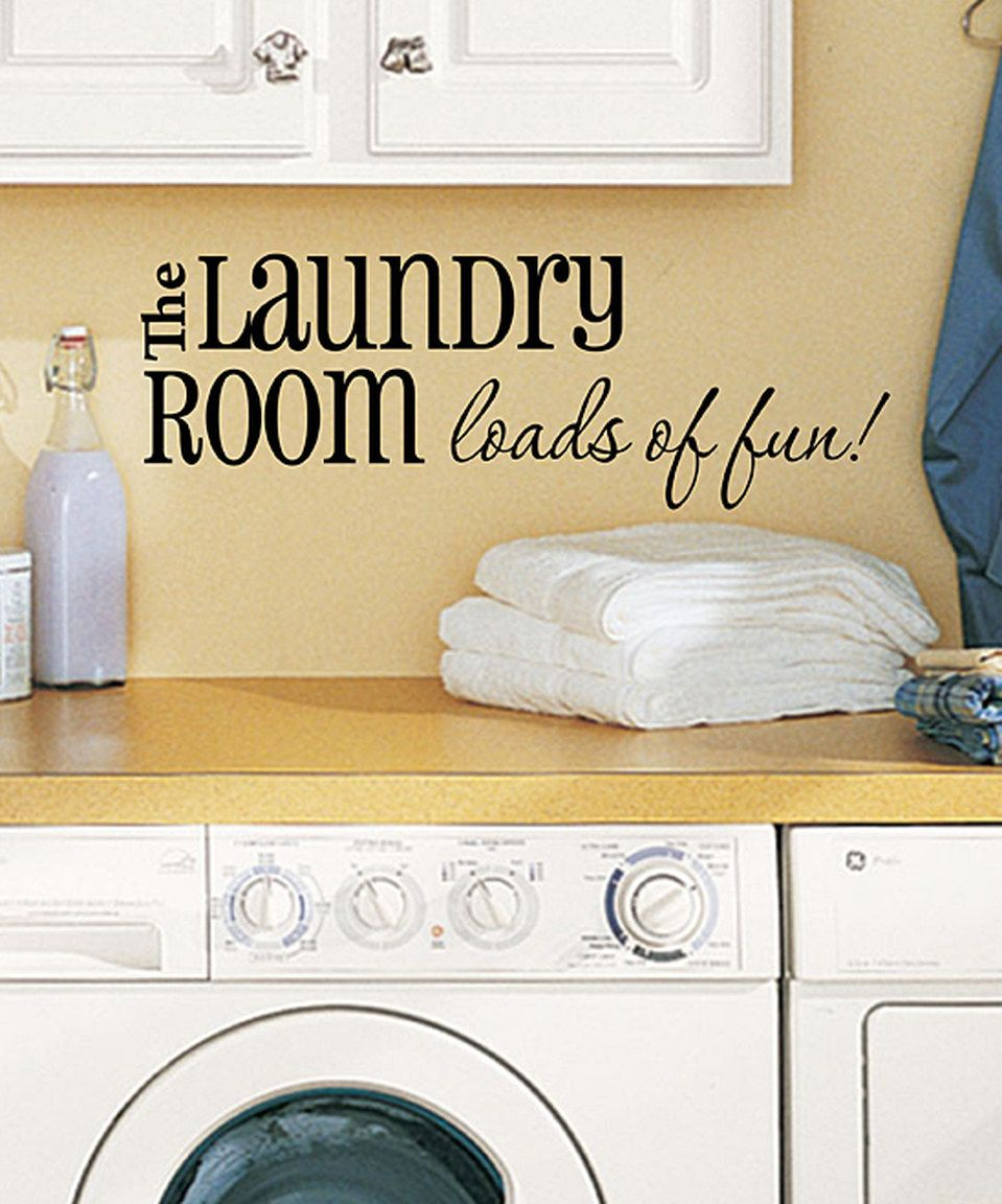 Look at this #zulilyfind! \'The Laundry Room Loads of Fun\' Wall Decal ...