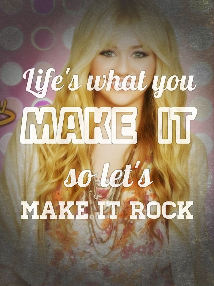 Life what you nake it by hannah montana miley cyrus