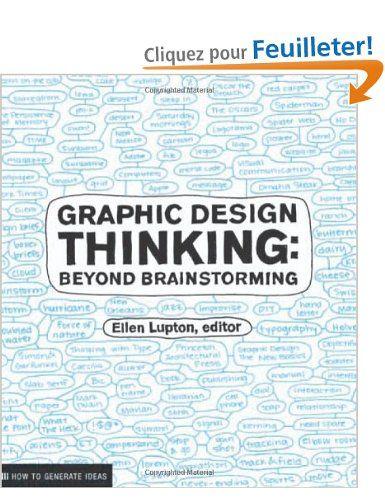 Graphic design thinking /anglais: Amazon.fr: Ellen Lupton