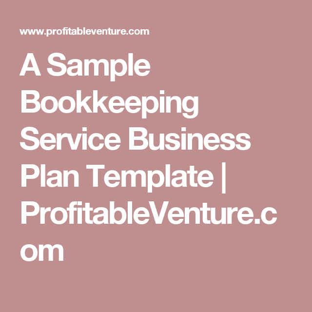 A Sample Bookkeeping Service Business Plan Template - Bookkeeping business plan template