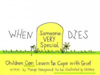 When Someone Very Special Dies Children Can Learn To Cope With Grief Drawing Out Feelings Series In 2021 Grief Counseling Counseling Kids Child Life Specialist