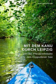 Fluss In Leipzig kanufahren in leipzig aus der stadt an den see grünste stadt