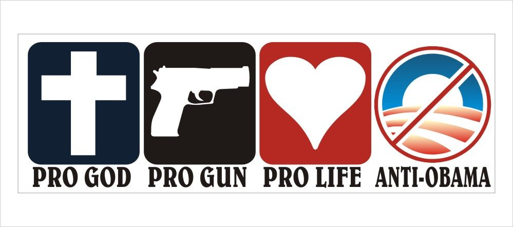 Pro God Pro Gun Pro Life Anti Obama Political Bumper Sticker - Powercall  Decals & Embroidery
