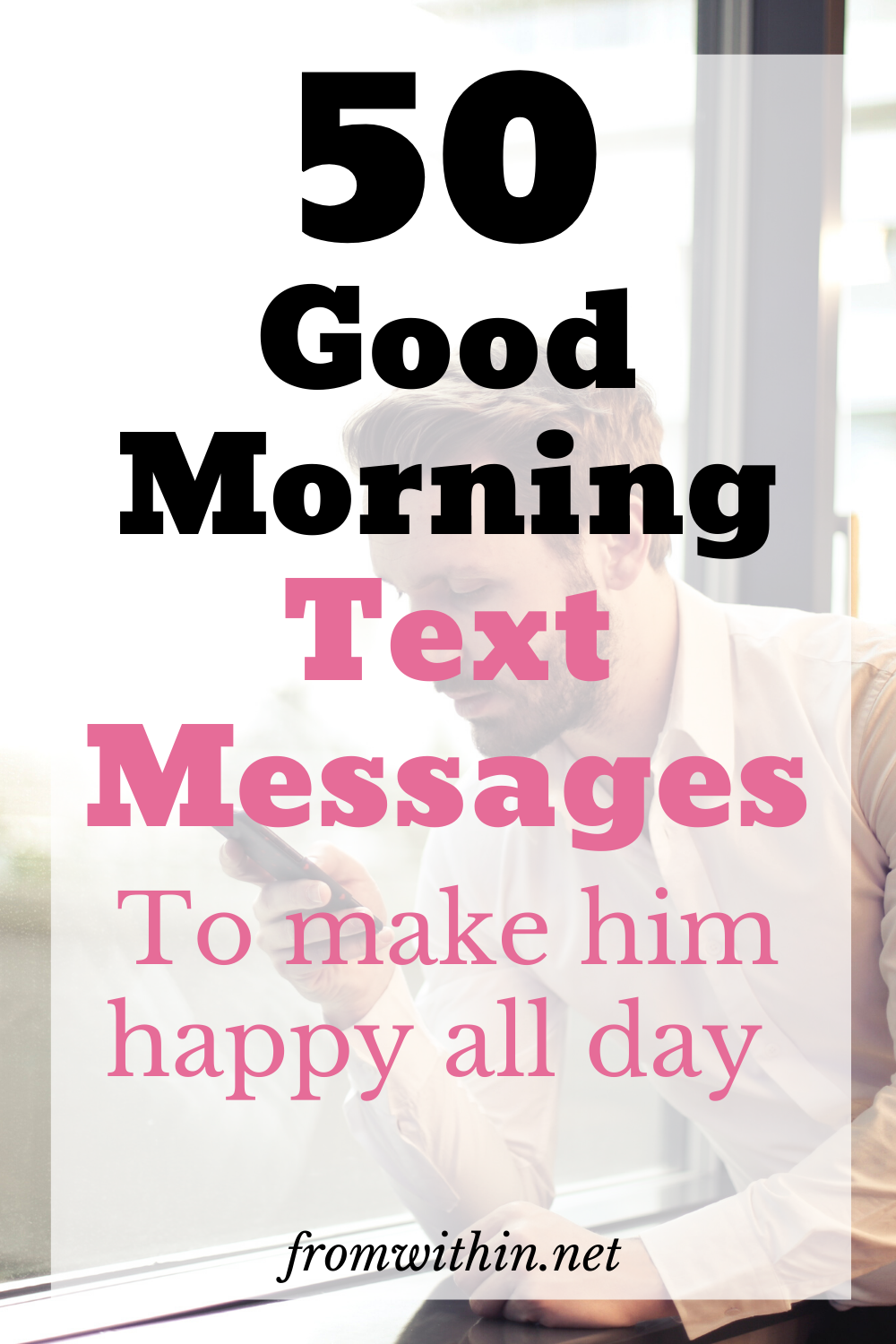 50 Good Morning Text Messages To Make Him Feel Loved