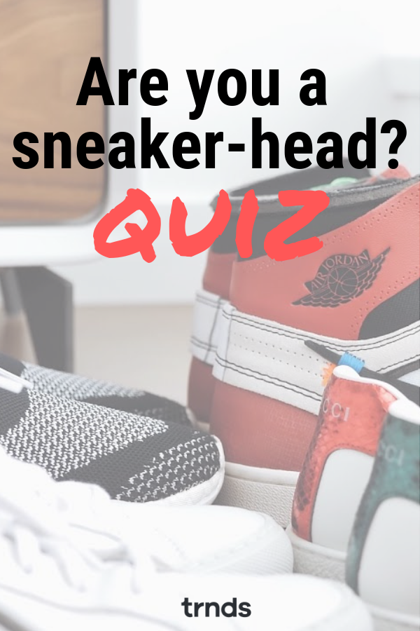99e762e9d09 Challenge your sneaker knowledge and determine if you are a true sneakerhead.  This quiz will