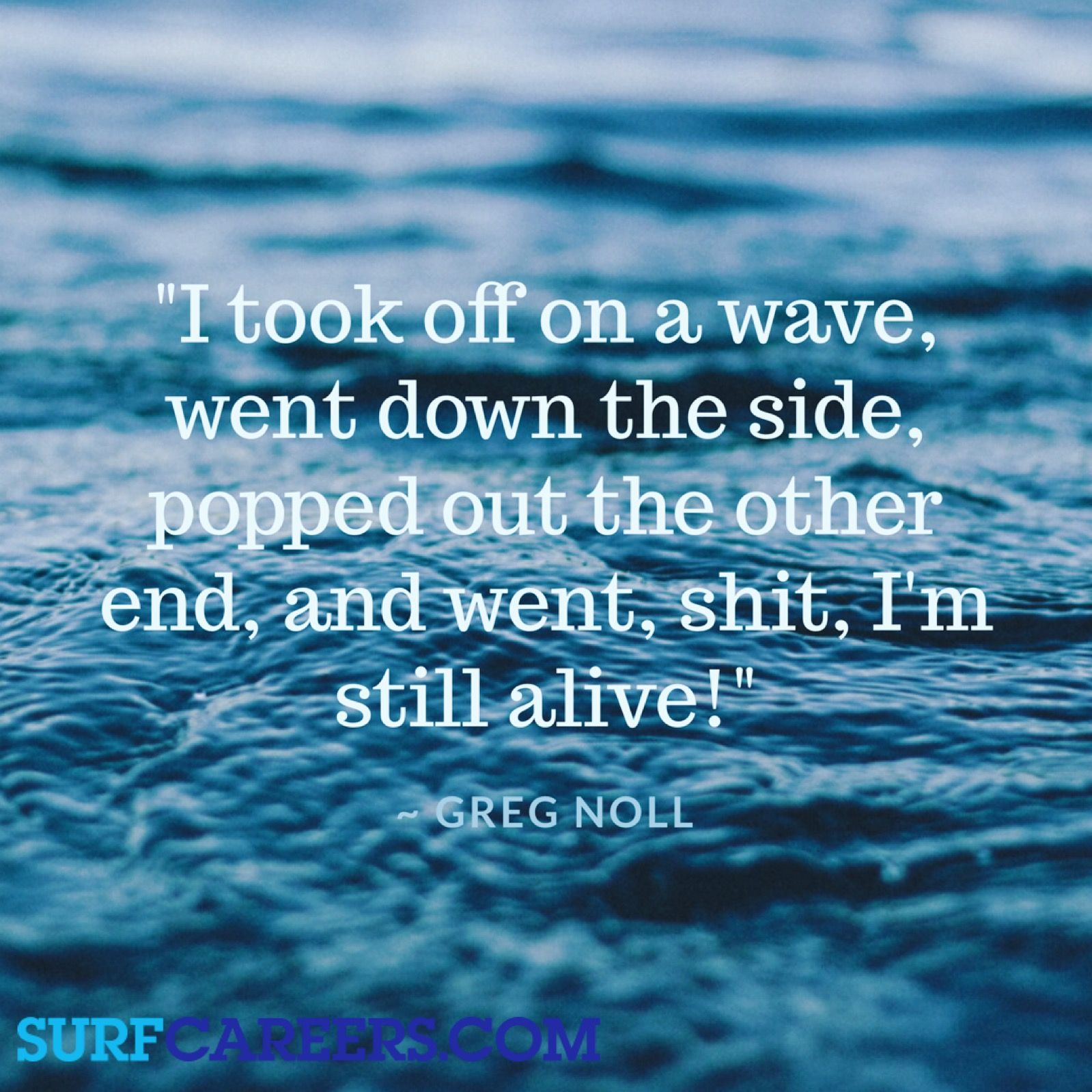 Pin By Surfcareers On Surf Quotes Surfing Quotes Surfing Waves