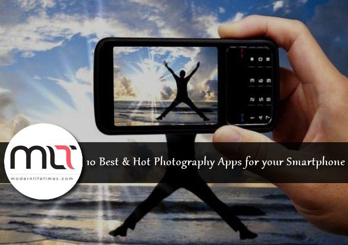 10 Best & Hot Photography Apps For Your Smartphone