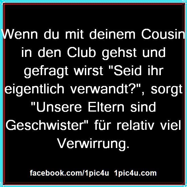 Über cousinen und cousins sprüche Cousin cousine