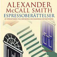 Espressoberättelser - Alexander McCall Smith