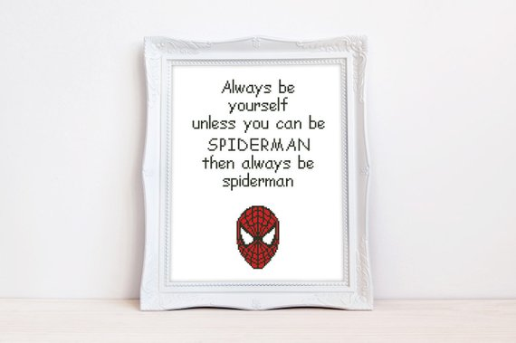 Spiderman Cross Stitch Always Be Yourself Unless You Can Be