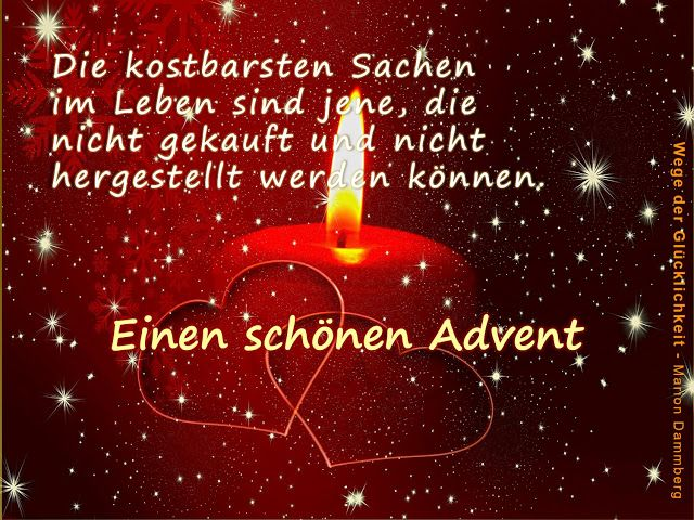 Einen Schonen Advent Die Kostbarsten Sachen Im Leben Sind Jene Die Nicht Gekauft Und Nicht Hergestell Schonen Ersten Advent Advent Spruche Weihnachten Spruch