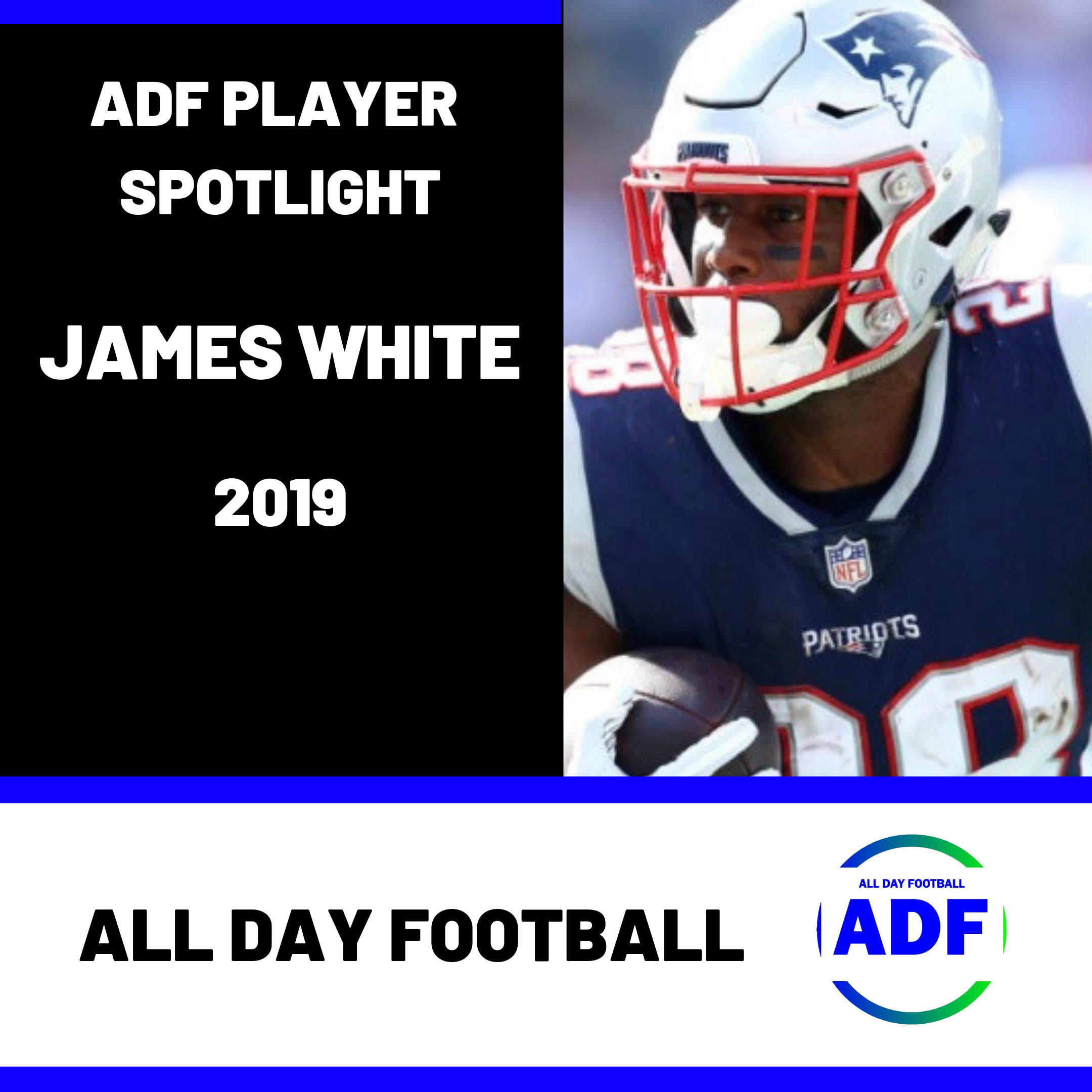 Back Again For 2019 Just Released Adf Player Spotlight James White Allday Football Blogspot James White Fantasy Football Guide Best Running Backs